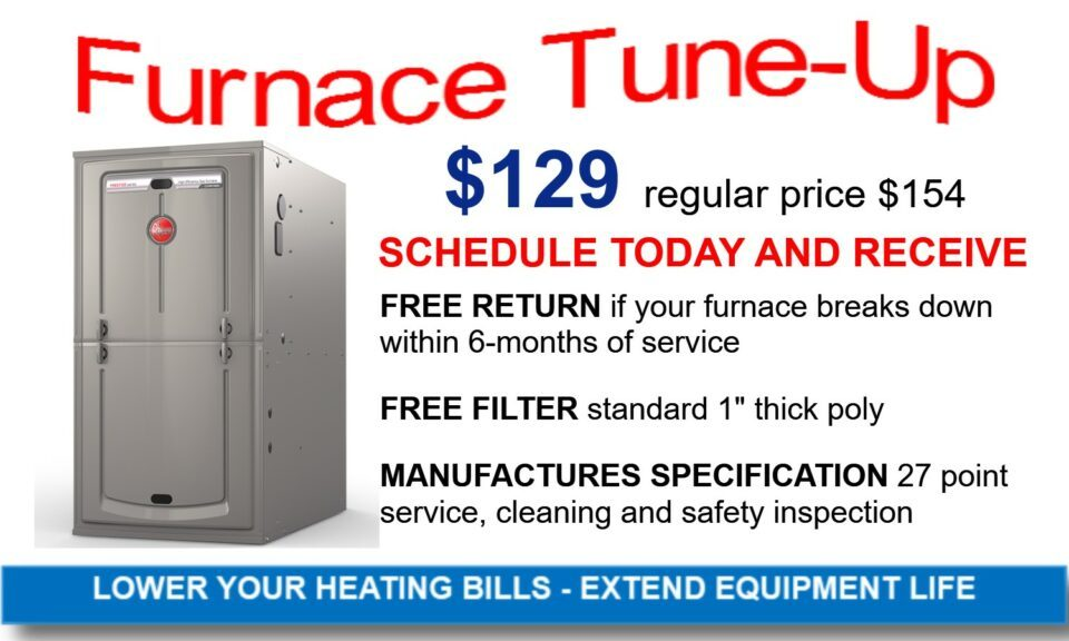 Furnace Service- 27 point manufacturers inspection & cleaning - $129, Regular Price $154, free filter, free return if it breaks within 6 months.